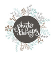 Phytotherapy background Stylish lettering in the vector image vector image
