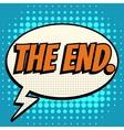 The end comic book bubble text retro style vector image vector image