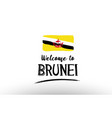 welcome to brunei country flag logo card banner vector image