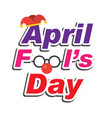 april fools day text and funny glasses imag vector image