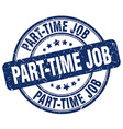 part-time job stamp vector image vector image