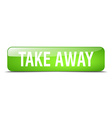 take away green square 3d realistic isolated web vector image vector image