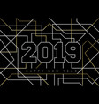 happy new year abstract 2019 gold deco outline vector image vector image