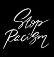 stop racism hand drawn lettering isolated vector image
