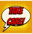 take care comic book bubble text retro style vector image vector image