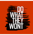 do what they wont red vector image vector image