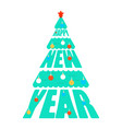 happy new year letthering christmas tree xmas vector image vector image