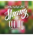 Spring is comingLetteringColorful blurred vector image vector image