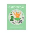 garden day poster agriculture gardening banner vector image