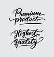 premium product and highest quality handwriting ca vector image vector image