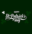 st patricks day calligraphic text vector image