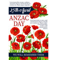 anzac day 25 april poppy war memory poster vector image vector image