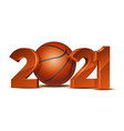 new year numbers 2021 with basketball ball vector image