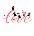 cats in love with word love on a white vector image vector image