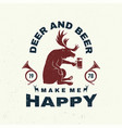 deer and beer make me happy concept for vector image vector image