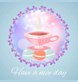 have a nice day lettering coffee cup vector image