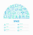 space concept in half circle with thin line icons vector image vector image
