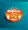 the welcome back retro banner with glowing lamps vector image vector image