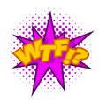 wtf lettering aggressive abbreviation icon vector image vector image