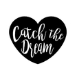 catch the dream lettering in the heart silhouette vector image