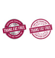 grunge stamp and silver label trans fat free vector image vector image
