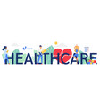 healthcare word with doctor people tiny man vector image