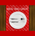meal was great vector image vector image