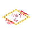 mother s day text design in realistic frame style vector image vector image