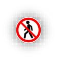 prohibition no pedestrian sign vector image vector image