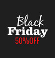 black friday lettering sign and logo vector image