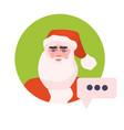 santa claus face avatar with chat bubble new year vector image