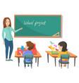 school project teacher kids in classroom vector image vector image