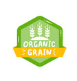 green label with text organic grain vector image vector image