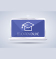 online education laptop and graduation hat vector image
