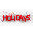 holidays sign letters with colorful confetti vector image vector image