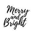 christmas card with calligraphy merry and bright vector image