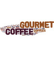 gourmet coffee not just for the rich and famous vector image vector image