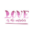 lettering of love is the answer in violet vector image