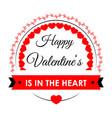 happy valentines in heart bright festive promo vector image