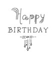 happy birthday lettering holiday text and vector image vector image