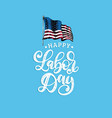 labor day hand lettering american holiday vector image vector image