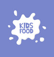 kids food milk splash logo concept vector image vector image