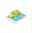 online taxi ordering isometric 3d icon vector image vector image