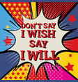 say i will poster design vector image
