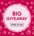 big giveaway enter to win promo banner vector image vector image