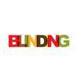blinding phrase overlap color no transparency vector image