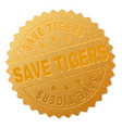 gold save tigers badge stamp vector image vector image
