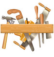 wooden plank with retro tools vector image vector image