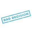 Bad Decision Rubber Stamp vector image vector image