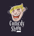 comedy show logo with a smiling laughing face vector image vector image
